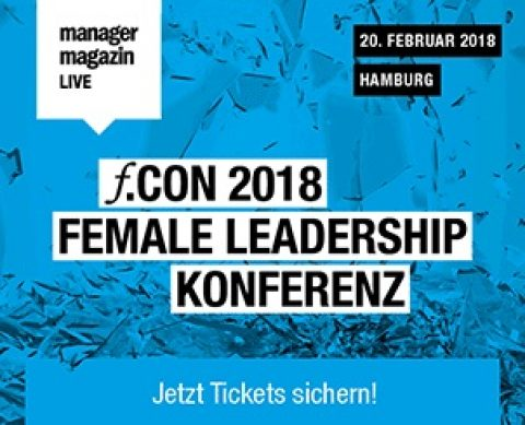 "Kooperationsveranstaltung: ""Female Leadership Konferenz"" (f.CON 2018) – die Female Leadership Konferenz und Networking-Plattform für Unternehmerinnen und Frauen in gehobenen Führungs- und Managementpositionen"